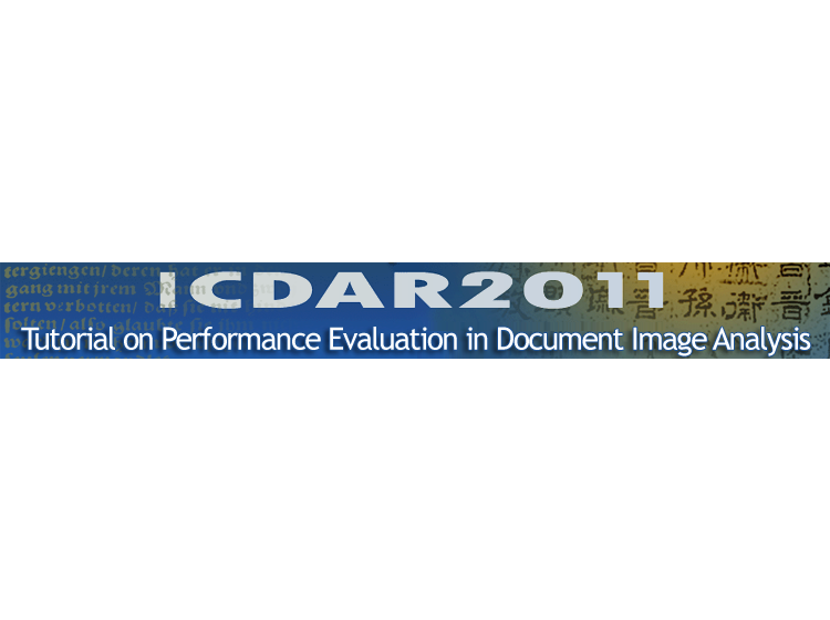 ICDAR2011 - Tutorial on Performance Evaluation in Document Image Analysis